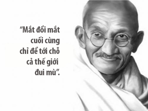 Ông Gandhi quá sức lành. Thiên hạ đổi mắt, ông thành tâm lo…